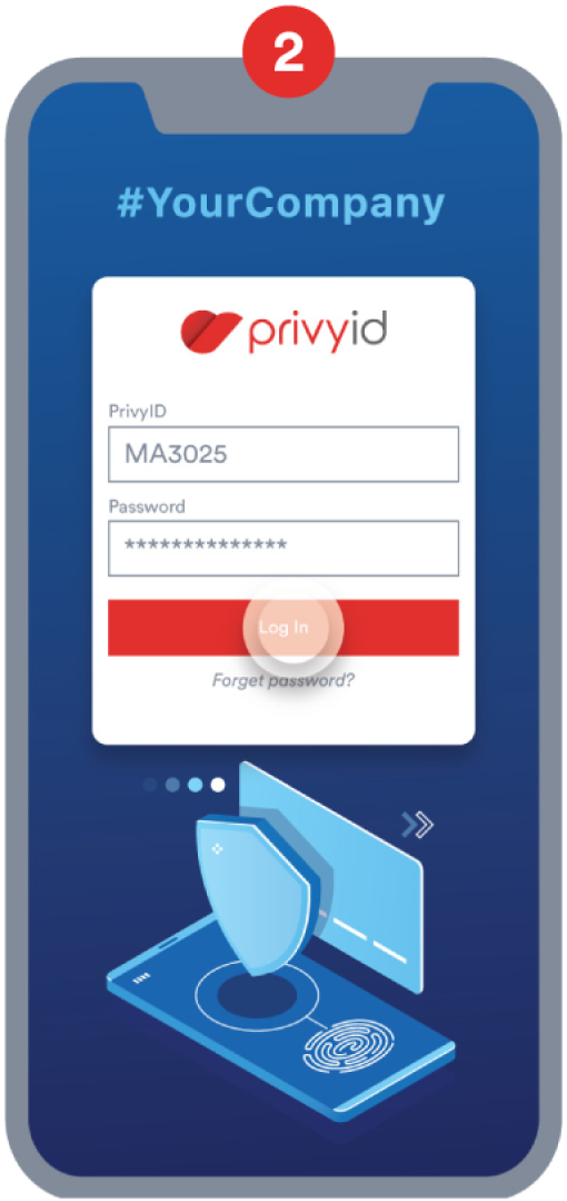 PrivyID PrivyPass How to Work: Input PrivyID and Password